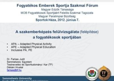 A Fogyatékos Emberek Sportja Szakmai Fórum 2012. június 7.